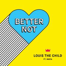Louis the Child feat  Wafia - Better Not (Acapella